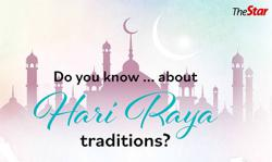 Do you know . . . about Hari Raya traditions?
