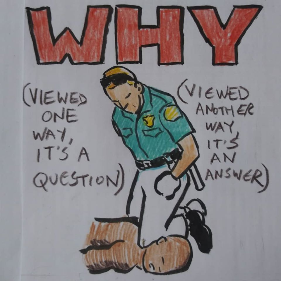 American indie folk singer-songwriter and comic book artist Jeffrey Lewis has drawn a cartoon with the word 'Why' in bold red, referencing the image of Floyd, an unarmed black man who died while while being arrested and pinned to the ground by the knee of a Minneapolis police officer. Photo: Jeffrey Lewis