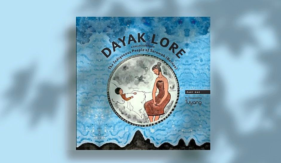 The book cover for 'Dayak Lore: A Collection From The Indigenous People Of Sarawak (Borneo)'. Photo: Tuyang Initiative