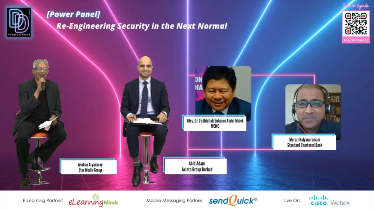 Re-Engineering Security in the Next Normal Power Panel (from left): Star Media Group senior editor online Asohan Aryaduray, <a href='/business/marketwatch/stocks/?qcounter=AXIATA' target='_blank'>Axiata Group Bhd</a><a href='http://charts.thestar.com.my/?s=AXIATA' target='_blank'><img class='go-chart' src='https://cdn.thestar.com.my/Themes/img/chart.png' /></a> group chief risk & compliance officer Abid Adam, Malaysian Communications & Multimedia Commission chairman Fadhlullah Suhaimi Abdul Malek and Standard Chartered Bank executive director of cyber security services Murari Kalyanaramani.